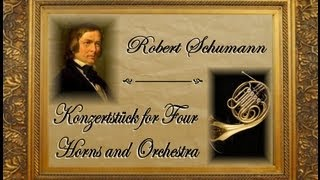 Schumann - Konzertstück for Four Horns and Orchestra