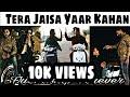 Tere Jaisa Yaar Kahan  Heart Touching Friendship Hindi Song  Yaara Teri Yaari Ko Cover By Rahul Jain