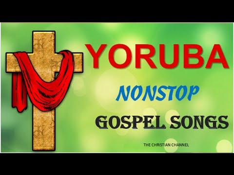 YORUBA Non Stop Gospel Songs