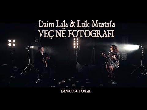Daim Lala ft Lule Mustafa - Vec ne fotografi