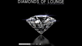 BEST OF Lounge Music By Schwarz & Funk - Diamonds Of Lounge