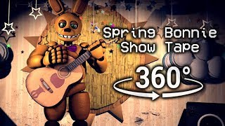 360°| Spring Bonnie Show Tape - Five Nights at Freddy
