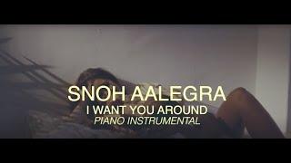Snoh Aalegra | I Want You Around (Piano Instrumental W Lyrics)