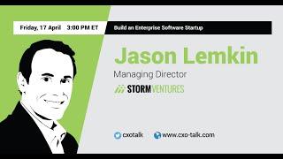 #107: Build an Enterprise Software Startup: Jason Lemkin, SaaStr