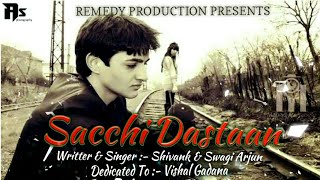 Sacchi Dastaan /sayri/New hindi sad poem 2017/Shivank/Swagy Arjun/ vishal Bhardwaj/Remedy Production