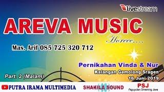 LIVE AREVA MUSIC HOREEE (PART. 2 MALAM) - SHAKILA SOUND - Kalangan Gemolong Sragen