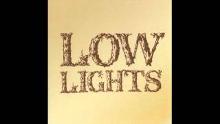 Lowlights - The One I Love Is Gone