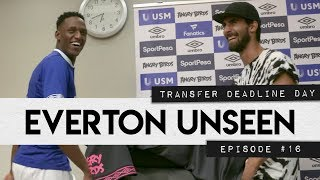 EVERTON UNSEEN #16 | TRANSFER DEADLINE DAY SPECIAL!
