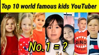 Top 10 world kid  famous youtuber by subscribers 2020||Most subscribed kid channels