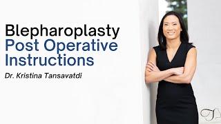 Blepharoplasty Post-Operative Instructions