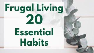 Frugal Living | 20 Essential Life Changing Frugal Habits