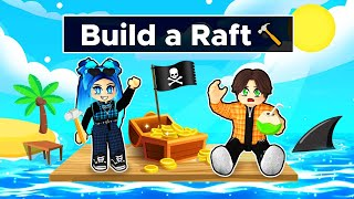 We must SURVIVE on a Roblox Raft!