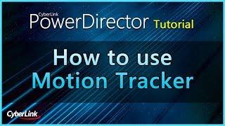 Using the Motion Tracker | PowerDirector Video Editor Tutorial