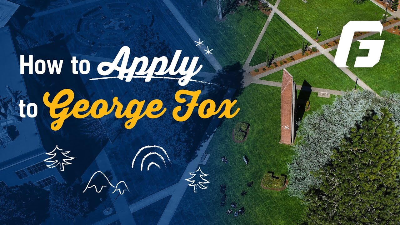 Watch video: How to Apply to George Fox