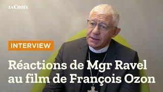 """Réactions de Mgr Ravel au film """"Grâce à Dieu"""" de François Ozon"""