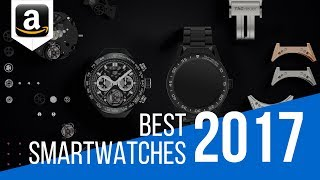 Top 6 Best Smartwatches You Should Buy in 2017
