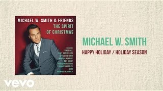 Michael W. Smith - Happy Holiday / Holiday Season (Medley/Lyric Video)