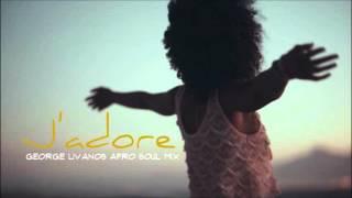 Four7 ft Tiffany - J'adore (George Livanos Afro Soul Mix) ... .