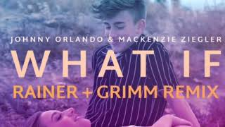 Johnny Orlando, Mackenzie Ziegler - What If 2018 (Rainer + Grimm Remix/Audio)