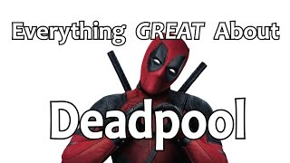 Download Youtube: Everything GREAT About Deadpool!