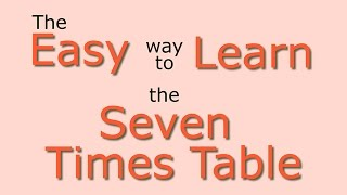 7 Times Table: Easy way to learn the 7 times table