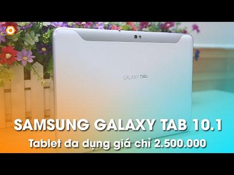 Máy tính bảng GALAXY TAB 10.1 giá chỉ 2,5 triệu có đáng mua không?
