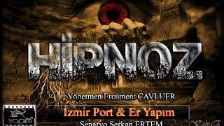 HİPNOZ - İzmir Port & Er Yapım Yeni Sinema Filmi Tanıtım