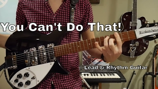"""The Beatles- """"You Can't Do That"""" Lead and Rhythm Guitar Cover! On Rickenbacker 325c64 and 360/12c63"""