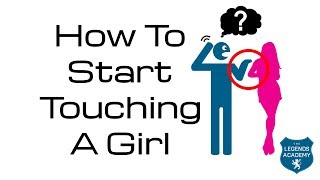 How To Start Touching A Girl