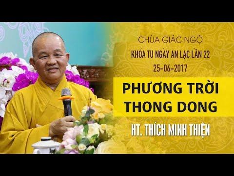Phương Trời Thong Dong 13: HT. Thích Minh Thiện