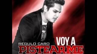 Voy A Pistearme El Dolor-Regulo Caro (letra) (2013)