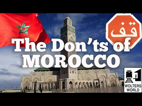 Morocco The Donts of Visiting Morocco