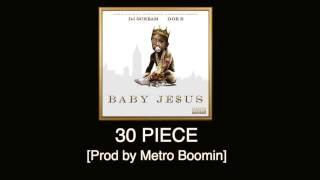 Doe B - 30 Piece [Prod by Metro Boomin] Baby Je$us