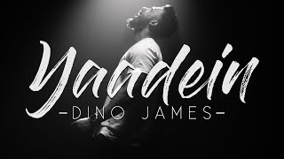 Yaadein  Dino James