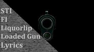 Sticky Fingers Liquorlip Loaded Gun Lyrics