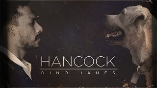 Hancock  Dino James