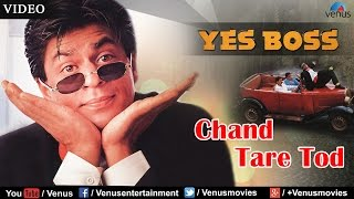 Chand Tare Tod Full Video Song | Yes Boss | Shahrukh Khan