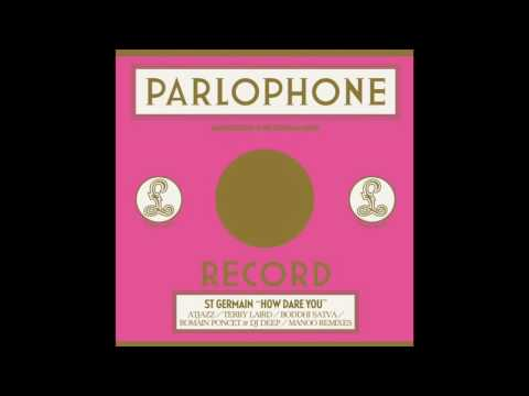 ST GERMAIN - How Dare You (Atjazz Remix)
