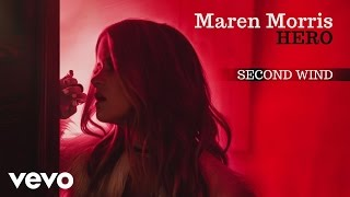 Second Wind (Audio) - Maren Morris (Video)