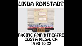 Linda Ronstadt - 1990-10-22 - Costa Mesa, CA @ Pacific Amphitheatre [Audio]