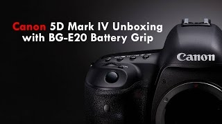 Canon 5D Mark IV Unboxing with BG-E20 Battery Grip!