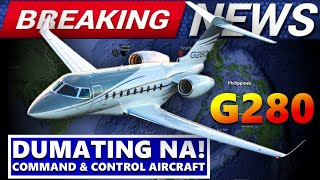 BREAKING NEWS BRAND NEW GULFSTREAM G280 COMMAND AND CONTROL AIRCRAFT DUMATING NA SA PILIPINAS WOW