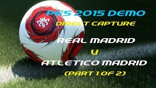 Demo - Real Madrid vs Atletico Madrid (Parte 1)