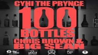 CyHi The Prynce Ft. Chris Brown & Big Sean - 100 Bottles