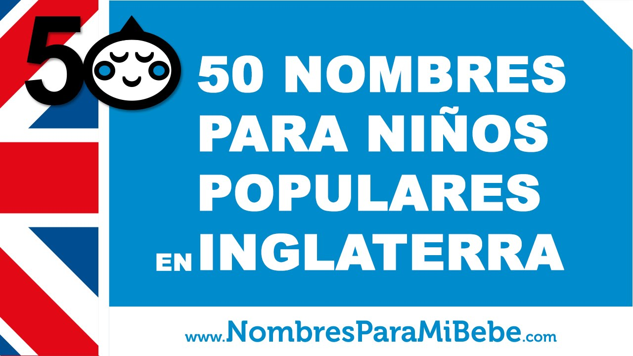 50 nombres de bebés para niños populares en Inglaterra - www.nombresparamibebe.com