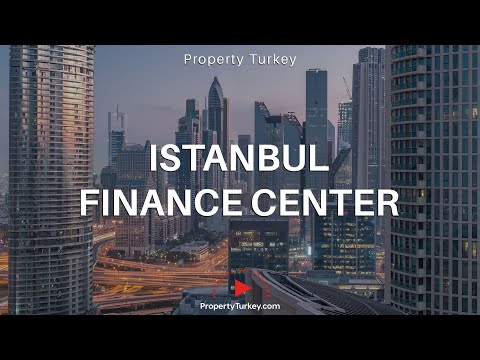 Why invest in Istanbul International Finance Center?