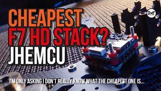 Cheapest F7 HD flight controller stack for drone? JHEMCU F7