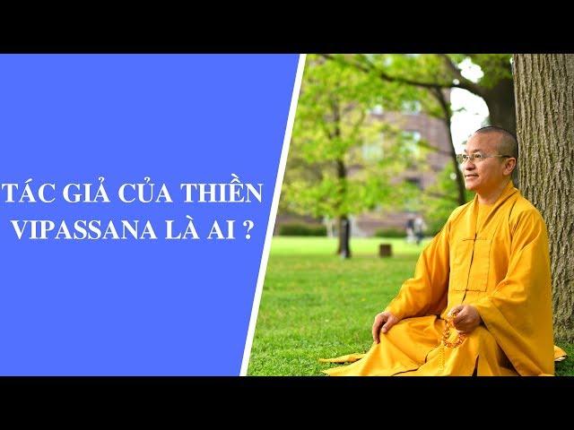 Tác giả của Thiền VIPASSANA là ai ? | Thích Nhật Từ