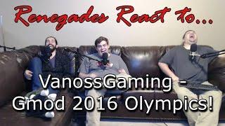 Renegades React to... VanossGaming - Gmod Olympics 2016!