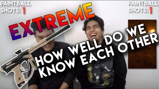 HOW WELL DO WE KNOW EACH OTHER?! (EXTREME PAINTBALL EDITION)